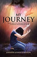 My Journey: From Bruised and Battered to a Woman Delivered by God!
