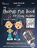 The Chorus Fun Book (Piano Accompaniment): for Young Students
