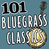 101Hits - Bluegrass Classics