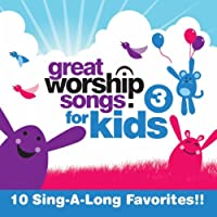Vol. 3-Great Worship Songs for Kids