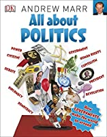 All About Politics: How Governments Make the World Go Round (Big Questions)