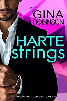 Harte Strings: A Jet City Billionaire Romance (The Billionaire Matchmaker Series Book 2) by [Robinson, Gina]