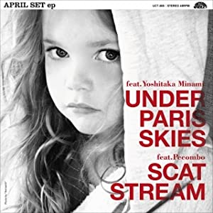 UNDER PARIS SKIES feat.南佳孝/SCAT STREAM feat.Pecombo [7 inch Analog]