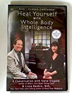 Heal Yourself with Whole Body Intelligence: a Conversation with Steve Sisgold & Lissa Rankin, M.D.