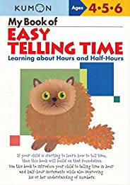 My Book of Easy Telling Time: Hours & Half-Hours: Learning about Hours and Half-H