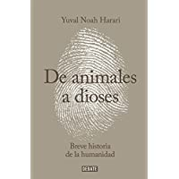 De animales a dioses (Spanish Edition)