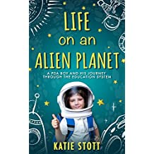 Life on an Alient Planet: Pathological Demand Avoidance: A PDA boy and his journey through the education system