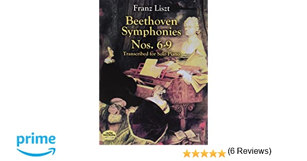 6-9 Transcribed for Solo Piano Beethoven Symphonies Nos
