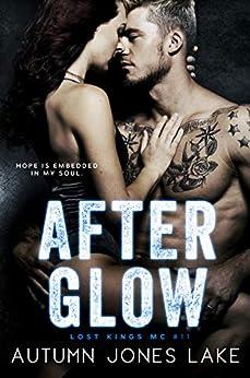 After Glow (Lost Kings MC #11) by [Lake, Autumn Jones]