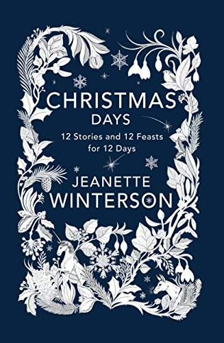 Download Christmas Days: 12 Stories and 12 Feasts for 12 Days 0802127223