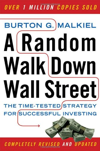 Random Walk Down Wall Street: The Time-Tested Strategy for Successful Investingの詳細を見る