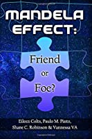 Mandela Effect: Friend or Foe?