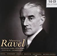 Ravel: Orchestral Works, Vocal Works, Piano Music, Chamber Music by Arturo Benedetti Michelangeli