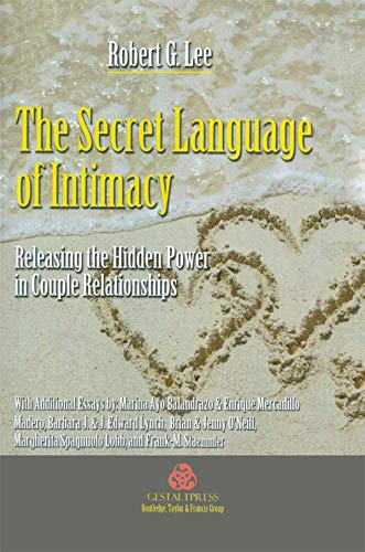 The Secret Language of Intimacy: Releasing the Hidden Power in Couple Relationships (English Edition)