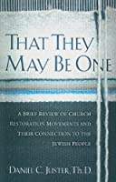 That They May Be One: A Brief Review of Church Restoration Movements and Their Connection to the Jewish People