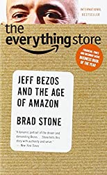 By Brad Stone The Everything Store: Jeff Bezos and the Age of Amazon [Mass Market Paperback]
