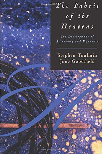 Download The Fabric of the Heavens: The Development of Astronomy and Dynamics 0226808483