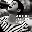 GOLDEN TIME REMIX