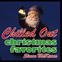 Chilled Out Christmas Favorites【CD】 [並行輸入品]