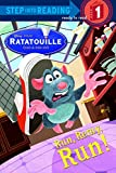 Run, Remy, Run! (Disney/Pixar Ratatouille) (Step into Reading)