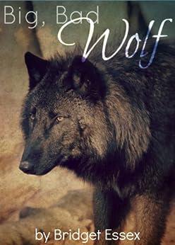 Big, Bad Wolf by [Essex, Bridget]