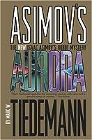 Aurora: Isaac Asimov's Robot Mystery (Isaac Asimov's Robot Mysteries)