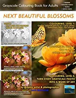 Next Beautiful Blossoms - Grayscale Colouring Book for Adults (Low Contrast): Edition: Full pages (Simply Coloring by Lech)