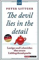 The devil lies in the detail: Lustiges und Lehrreiches ueber unsere Lieblingsfremdsprache