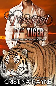 Tempted by the Tiger (Riverford Shifters Book 4) by [Rayne, Cristina]