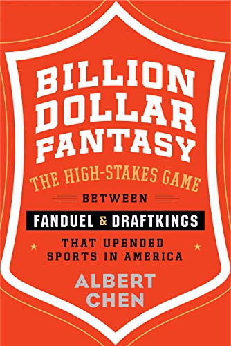 Billion Dollar Fantasy: The High-Stakes Game Between FanDuel and DraftKings That Upended Sports in America (English Edition)