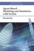Agent-Based Modeling and Simulation with Swarm (Chapman & Hall/CRC Studies in Informatics Series)