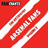 Arsenal Fans Anthology II (Real Gooners Football / Soccer Songs) [Explicit]