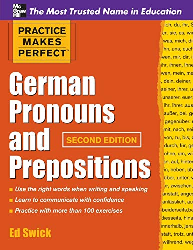Download Practice Makes Perfect German Pronouns and Prepositions, Second Edition (Practice Makes Perfect Series) 0071753834