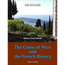 The Gems of Nice and the French Riviera (Klaava Travel Guide)