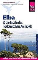 Reise Know-How Reisefuehrer Elba  und die anderen Inseln des Toskanischen Archipels: (mit 17 Wanderungen)
