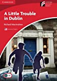 A Little Trouble in Dublin Level 1 Beginner/Elementary American English Edition (Cambridge Discovery Readers, Level 1)