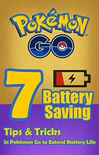 Pokemon Go: 7 Battery Saving T...