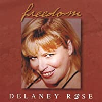 Freedom by Delaney Rose (2003-05-03)