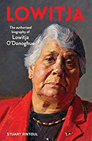 Lowitja: The authorised biography of Lowitja O'Dono
