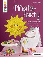 Piñata-Party (kreativ.kompakt): Bunte Ueberraschungen zum Selbermachen