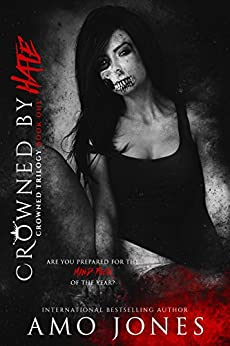 Crowned by Hate (Crowned #1) by [Jones, Amo]