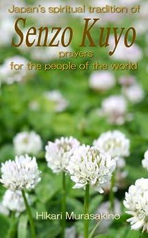 "[Murasakino, Hikari]のJapan's spiritual tradition of ""Senzo Kuyo"" prayers for the people of the world (English Edition)"