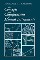 On Concepts and Classifications of Musical Instruments (Chicago Studies in Ethnomusicology)