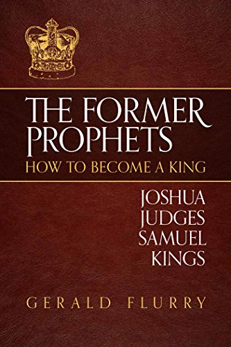 Download The Former Prophets: How To Become A King (English Edition) B01HP59QQG