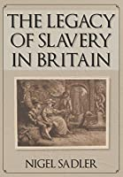 The Legacy of Slavery in Britain