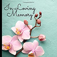 In Loving Memory: Guest Book for Funeral and Memorial Services, Orchids (8.25 x 8.25)
