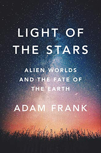 Download Light of the Stars: Alien Worlds and the Fate of the Earth 0393609014