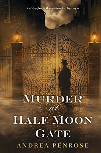 Murder at Half Moon Gate (A Wrexford & Sloane Mystery Book 2) by [Penrose, Andrea]