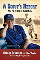 A Scout's Report: My 70 Years in Baseball
