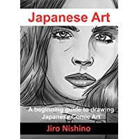 Japanese Art: A beginning guide to drawing Japanese Comic Art (English Edition)